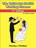 The Orthodox Jewish Wedding Planner, Ephraim Horowitz, 0557764505