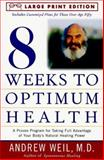 Eight Weeks to Optimum Health, Andrew Weil, 0679774505