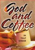 God and Coffee in That Order, Kristina Seymour, 0883474506