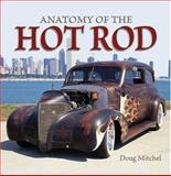 Anatomy of the Hot Rod, Doug Mitchel, 0896894509