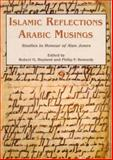 Islamic Reflections, Arabic Musings : Studies in Honour of Professor Alan Jones, Hoyland, Robert and Kennedy, Philip, 090609450X