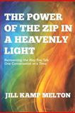 The Power of the Zip in a Heavenly Light, Jill Kamp Melton, 0983394504