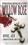 Five, Six ... Grab Your Crucifix, Willow Rose, 1481264508