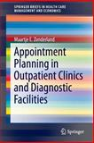 Appointment Planning in Outpatient Clinics and Diagnostic Facilities, Zonderland, Maartje E., 1489974504