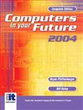 Computers in Your Future 2004 : Complete Edition, Pfaffenberger, Bryan and Daley, Bill, 0131404504