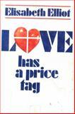 Love Has a Price Tag, Elisabeth Elliot, 0915684500