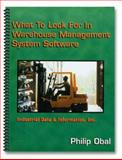 What to Look for in Warehouse Management Systems Software, WMS : Strengths and Weaknesses in WMS Software, Tips in WMS Software Selection, Obal, Philip, 0966934504