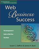 Web Business Success, Susan Daffron and James Byrd, 0974924504