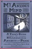 My Anxious Mind, Michael A. Tompkins and Katherine A. Martinez, 1433804506