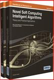 Handbook of Research on Novel Soft Computing Intelligent Algorithms : Theory and Practical Applications, Pandian M. Vasant, 1466644508