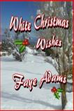 White Christmas Wishes, Faye Adams, 1494364506