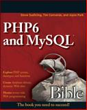 PHP6 and MySQL Bible, Steve Suehring and Tim Converse, 0470384506