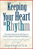 Keeping Your Heart in Rhythm, Stuart B. Kalb, 0595364500