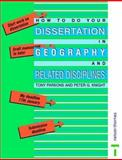 How to Do Your Dissertation in Geography and Related Disciplines, Parsons, A. J. and Knight, Peter, 0748744509