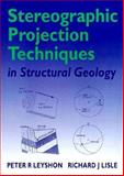 Stereographic Projection Techniques in Structural Geology, Leyshon, Peter R. and Lisle, Richard J., 0750624507