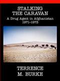 Stalking the Caravan, Terrence M. Burke, 0996004505