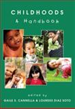 Childhoods : A Handbook, Cannella, Gaile Sloan and Soto, Lourdes Diaz, 1433104504