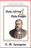 Plain Advice for Plain People, C Spurgeon, 1499164505