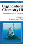 Organosilicon Chemistry III : From Molecules to Materials, , 3527294503