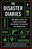 The Disaster Diaries, Sam Sheridan, 0143124501