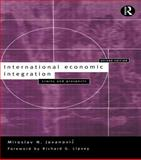International Economic Integration : Limits and Prospects, Jovanovic, Miroslav N., 0415164508