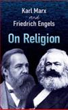On Religion, Karl Marx and Friedrich Engels, 0486454509