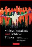 Multiculturalism and Political Theory, , 0521854504