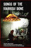 Songs of the Marrow Bone, , 0982994508