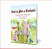 God Is Not a Catholic, Dianne Pela, 0985724501
