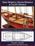 Ship Models, Math Models and Yacht Design, David E. Martin, 0986024503