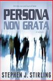 Persona Non Grata, Stephen J. Stirling, 1462114504