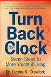 Turn Back the Clock, Dennis Crawford, 1466314508