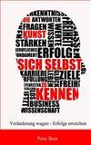 Die Kunst Sich Selbst Zu Kennen: Veraenderung Wagen - Erfolge Erreichen, Peter Beer, 1494724502