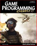 Game Programming Gems 6, Dickheiser, Mike, 1584504501