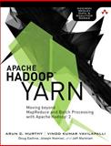Apache Hadoop YARN : Moving Beyond Mapreduce and Batch Processing with Apache Hadoop 2, Murthy, Arun and Eadline, Doug, 0321934504