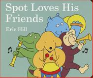 Spot Loves His Friends, Eric Hill, 0399254501