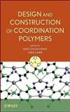 Design and Construction of Coordination Polymers, Chen, Ling, 0470294507