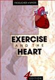 Exercise and the Heart, Froelicher, Victor F. and Myers, Jonathan N., 0721684505