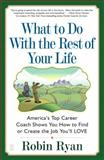 What to Do with the Rest of Your Life, Robin Ryan, 0743224507