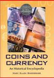 Coins and Currency : An Historical Encyclopedia, Snodgrass, Mary Ellen, 0786414502
