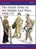 The Israeli Army in the Middle East Wars, 1948-73, John Laffin, 0850454506