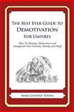 The Best Ever Guide to Demotivation for Umpires, Mark Young, 1481914502