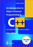An Introduction to Object-Oriented Programming in C++ : With Applications in Computer Graphics, Seed, Graham M., 1852334509