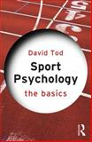 Sport Psychology: the Basics, Tod, David, 0415834503