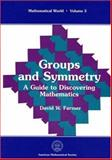 Groups and Symmetry : A Guide to Discovering Mathematics, Farmer, David W., 0821804502