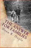 The Answer for Families, Dana Doyle, 1496164504