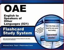 Oae English to Speakers of Other Languages (021) Flashcard Study System : OAE Test Practice Questions and Exam Review for the Ohio Assessments for Educators, OAE Exam Secrets Test Prep Team, 1630944505
