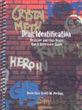 Drug Identification : Designer and Club Drugs Quick Reference Guide, Perkins, Scott W., 1890704504