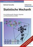 Statistische Mechanik : Eine Einführung für Physiker, Chemiker und Materialwissenschaftler, Hentschke, Reinhard, 3527404503