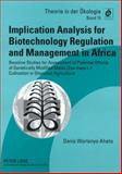 Implication Analysis for Biotechnology Regulation and Management in Africa : Baseline Studies for Assessment of Potential Effects of Genetically Modified Maize (Zea mays L. ) Cultivation in Ghanaian Agriculture, Aheto, Denis Worlanyo, 363159450X